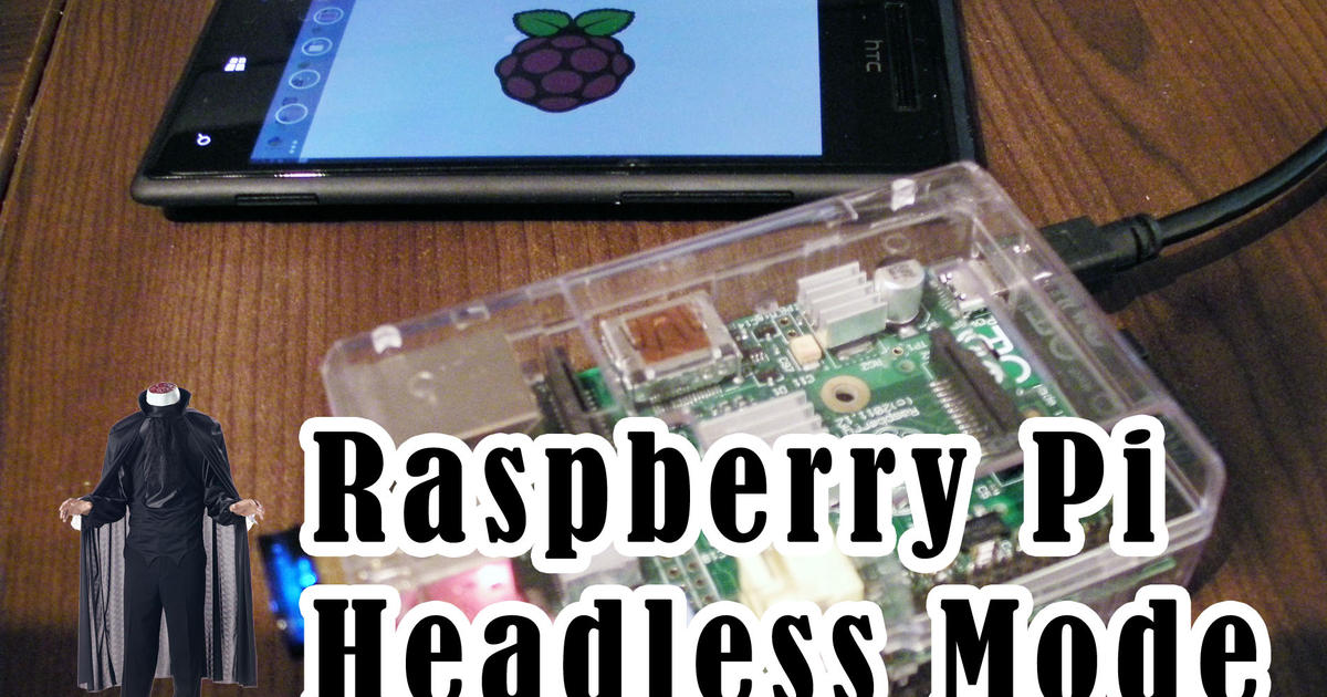 Raspberry Pi Headless Mode